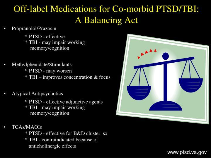 Off-label Medications for Co-morbid PTSD/TBI: