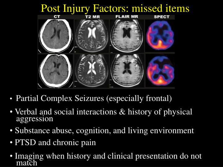 Post Injury Factors: missed items