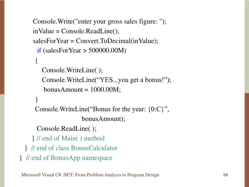 "Console.Write(""enter your gross sales figure: "");"