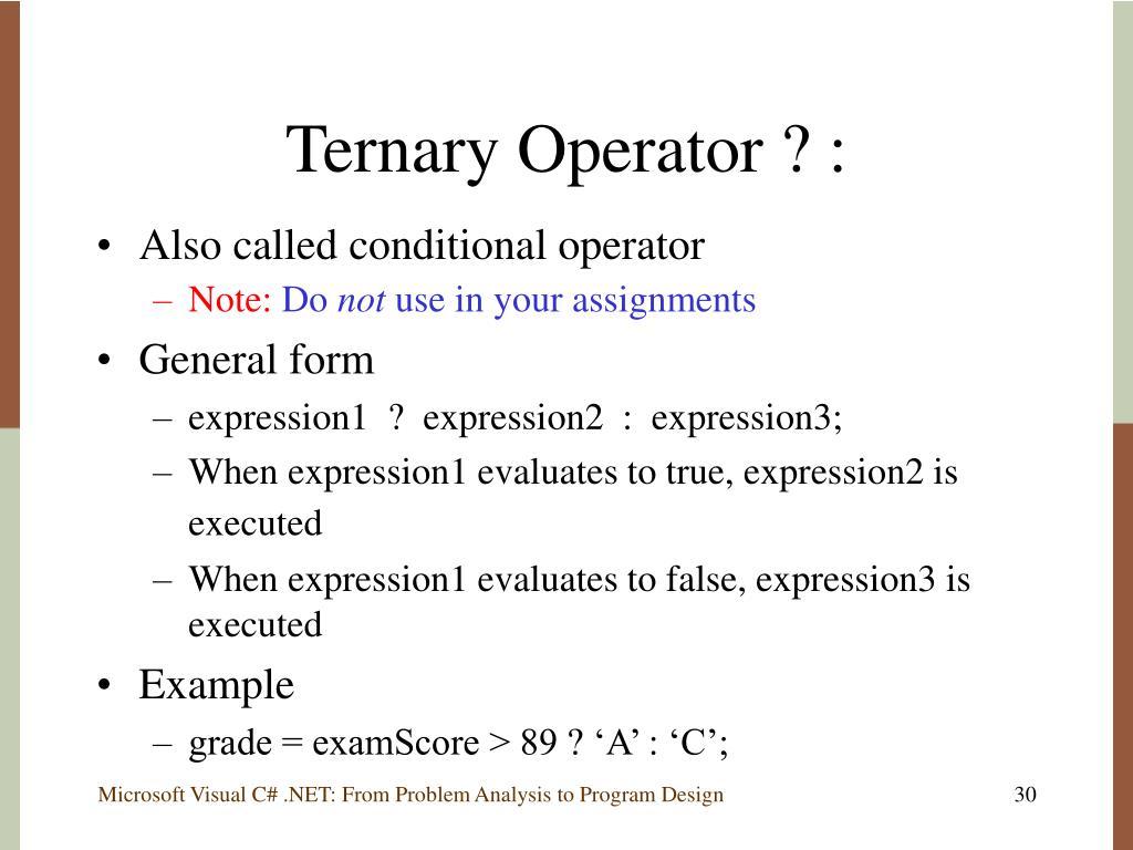 Ternary Operator ? :