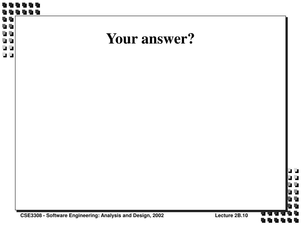 Your answer?