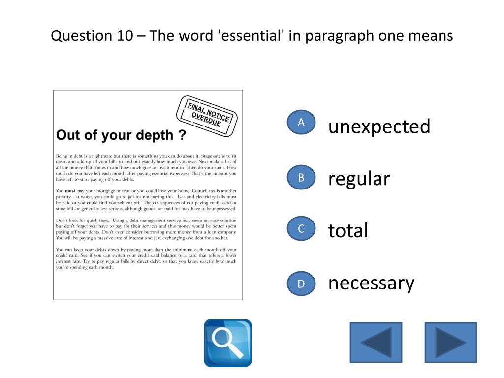 Question 10 – The word 'essential' in paragraph one means