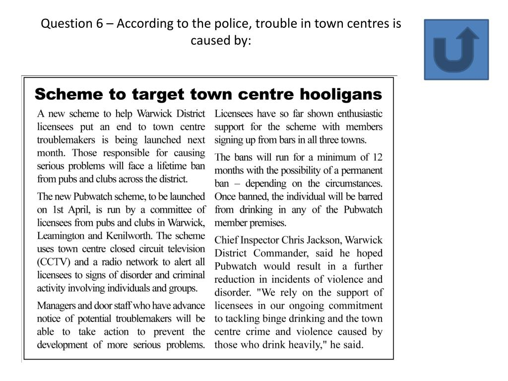 Question 6 – According to the police, trouble in town centres is caused by: