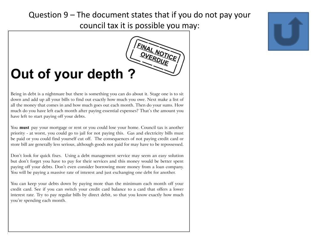 Question 9 – The document states that if you do not pay your council tax it is possible you may: