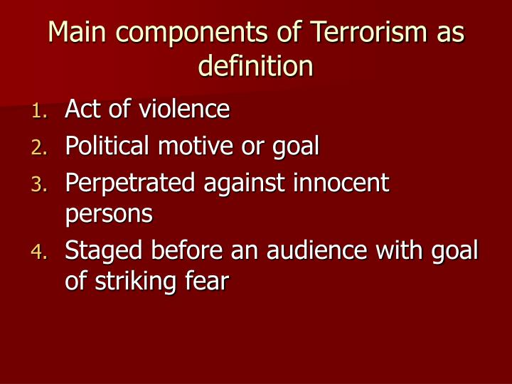 Main components of Terrorism as definition