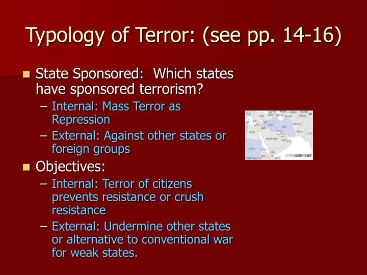 Typology of Terror: (see pp. 14-16)