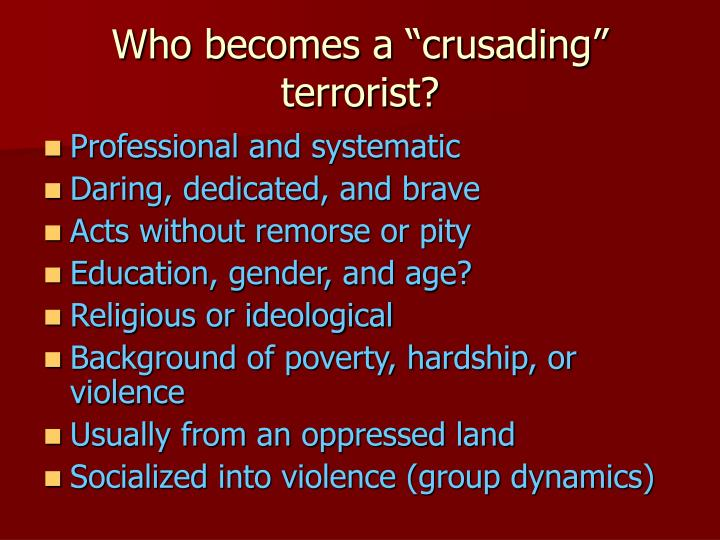 """Who becomes a """"crusading"""" terrorist?"""
