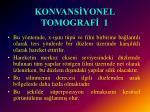 konvans yonel tomograf 1