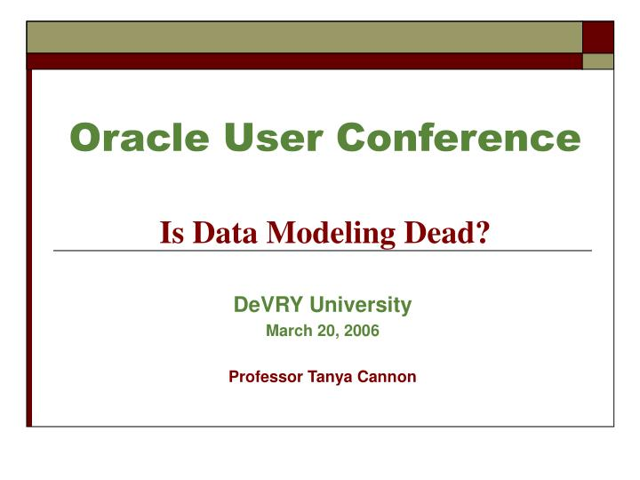 oracle user conference is data modeling dead n.