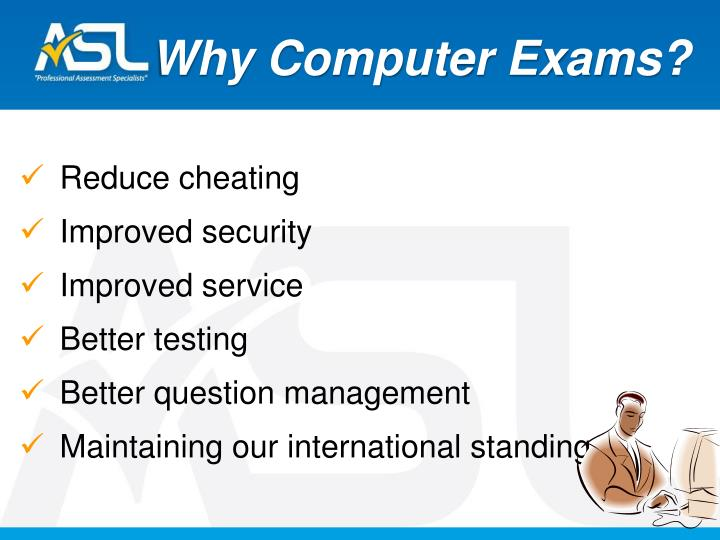 Why Computer Exams?