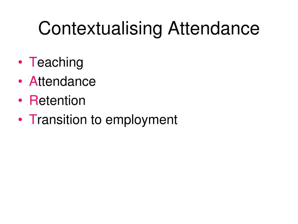 Contextualising Attendance