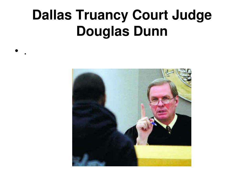 Dallas Truancy Court Judge Douglas Dunn