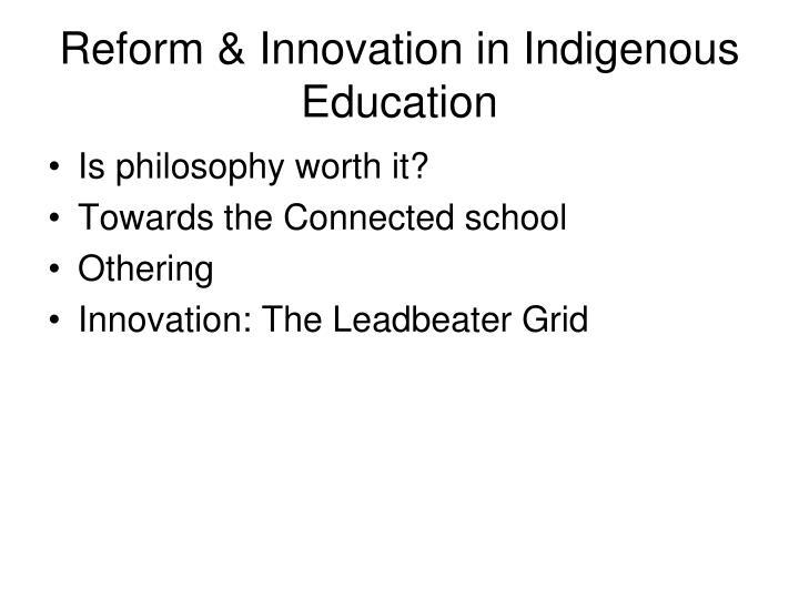 Reform innovation in indigenous education
