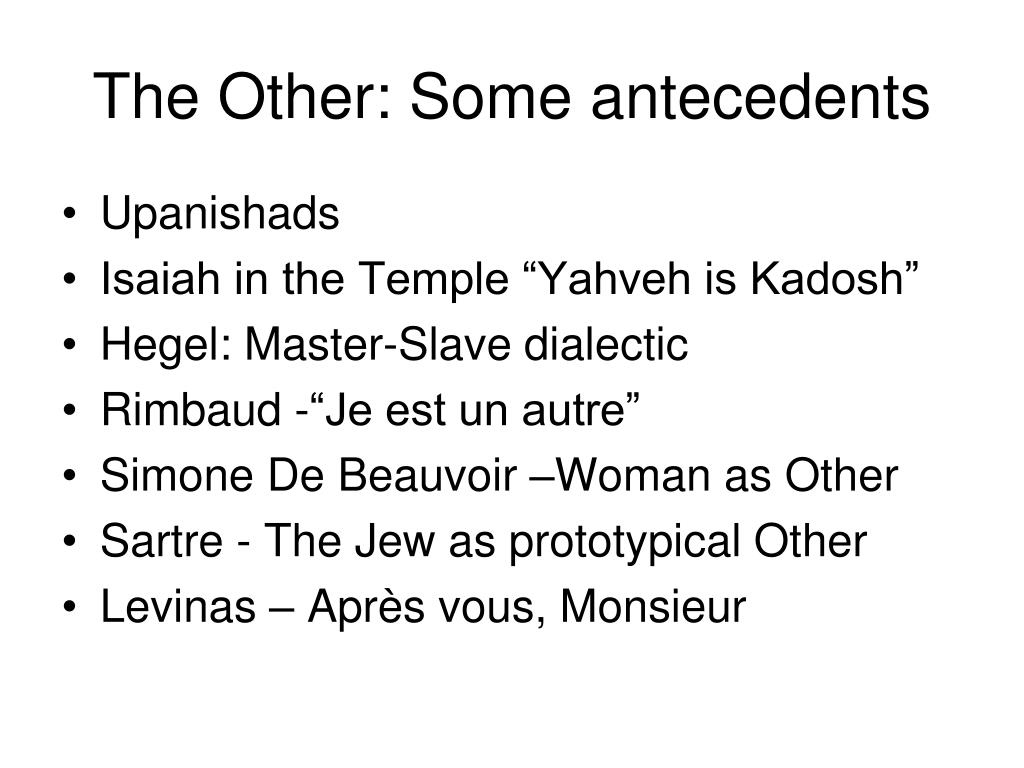 The Other: Some antecedents