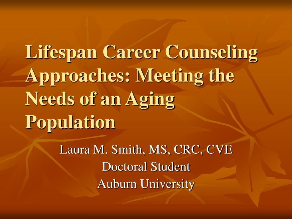 lifespan career counseling approaches meeting the needs of an aging population l.