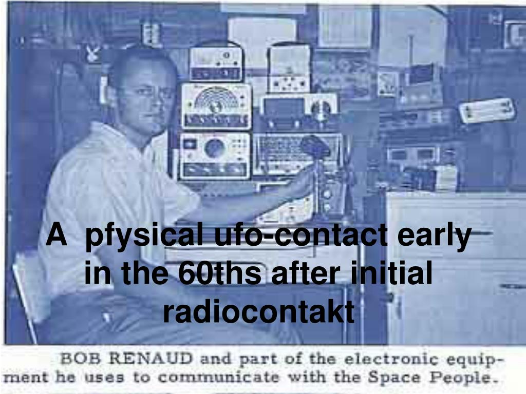 a pfysical ufo contact early in the 60ths after initial radiocontakt