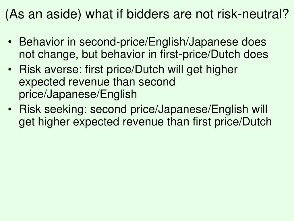 (As an aside) what if bidders are not risk-neutral?