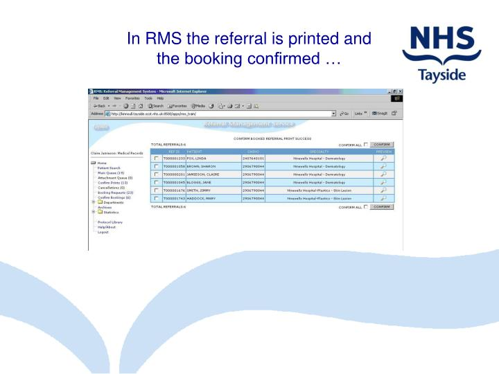 In RMS the referral is printed and