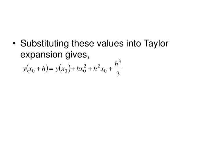 Substituting these values into Taylor expansion gives,