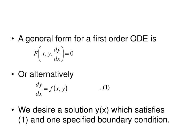 A general form for a first order ODE is