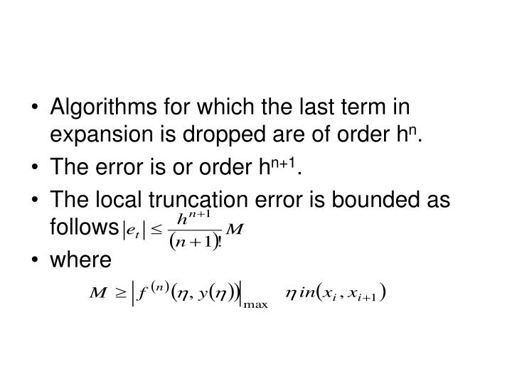 Algorithms for which the last term in expansion is dropped are of order h
