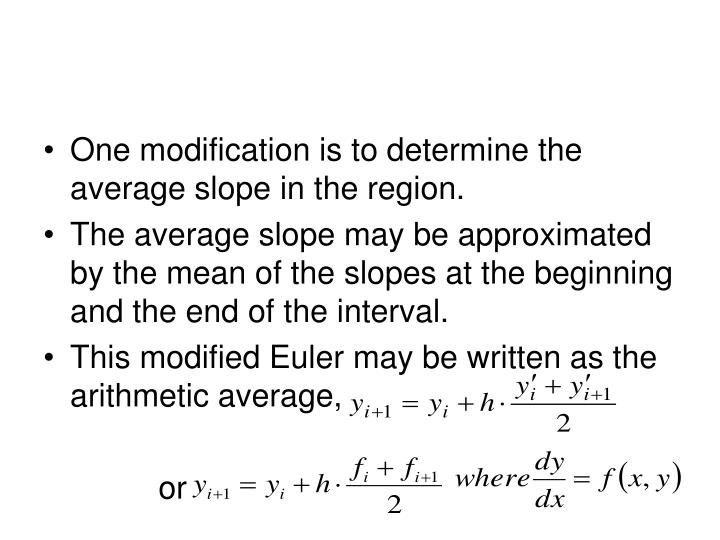 One modification is to determine the average slope in the region.