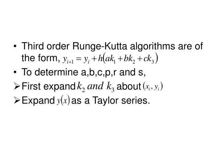 Third order Runge-Kutta algorithms are of the form,