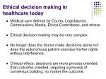 ethical decision making in healthcare today