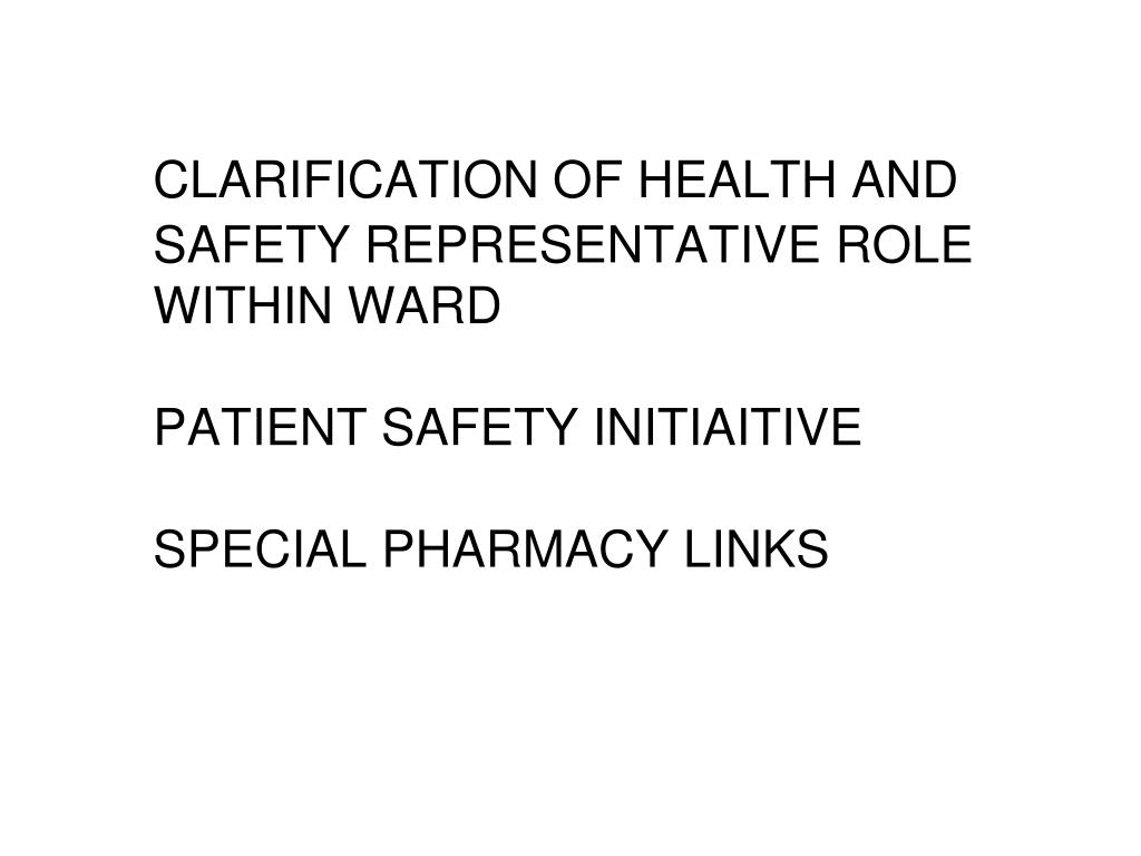 CLARIFICATION OF HEALTH AND 	SAFETY REPRESENTATIVE ROLE