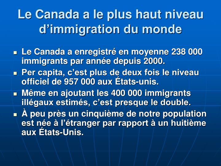 Le canada a le plus haut niveau d immigration du monde