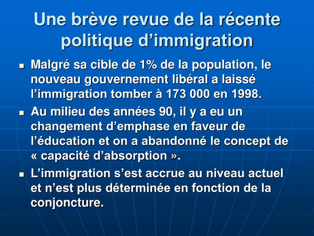 Une brève revue de la récente politique d'immigration