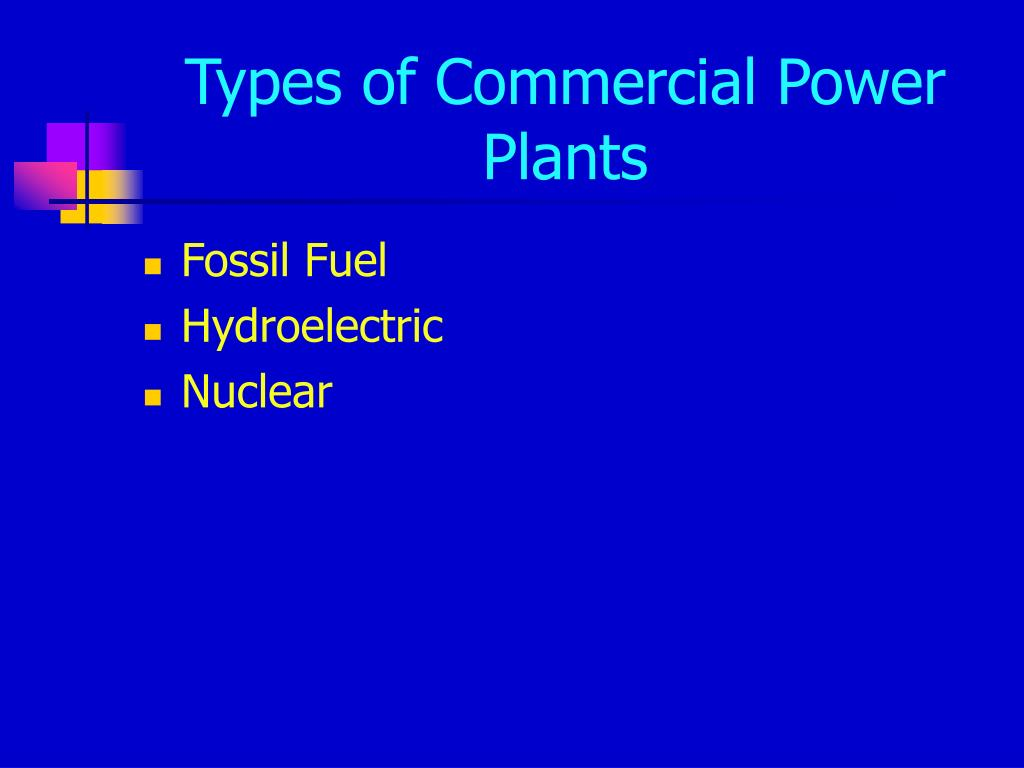 Types of Commercial Power Plants