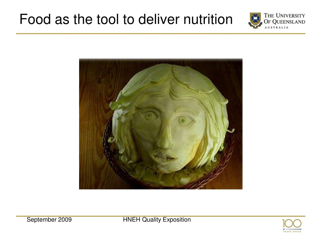 Food as the tool to deliver nutrition