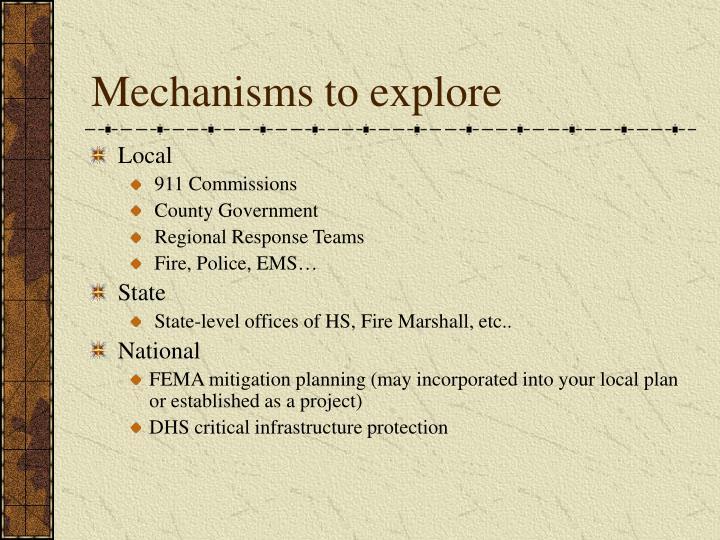 Mechanisms to explore