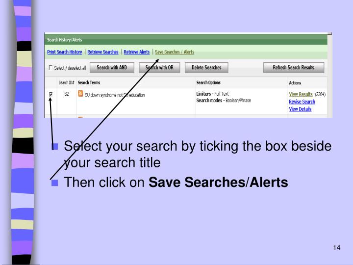 Select your search by ticking the box beside your search title
