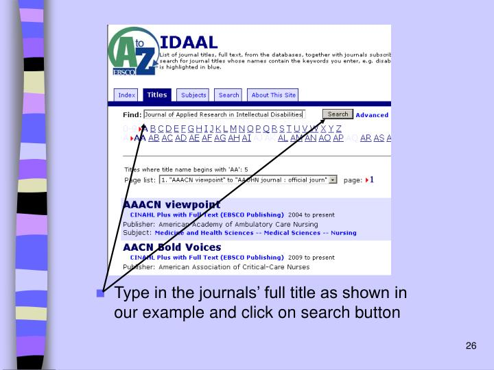 Type in the journals' full title as shown in our example and click on search button