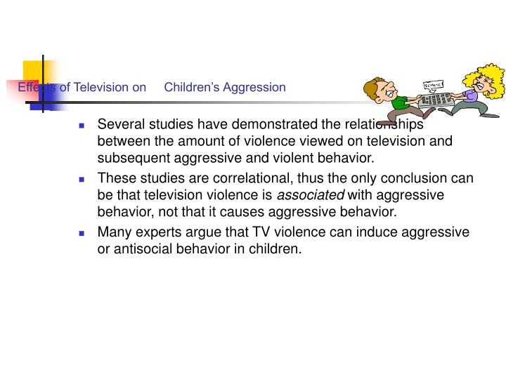 Effects of Television on     Children's Aggression