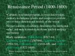 renaissance period 1400 16002
