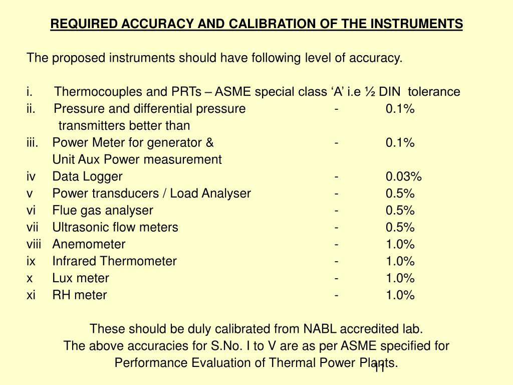 REQUIRED ACCURACY AND CALIBRATION OF THE INSTRUMENTS