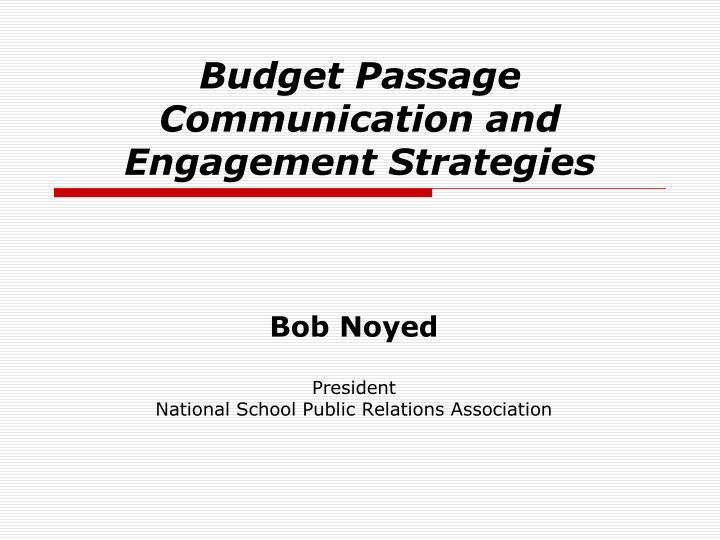 Budget Passage Communication and Engagement Strategies
