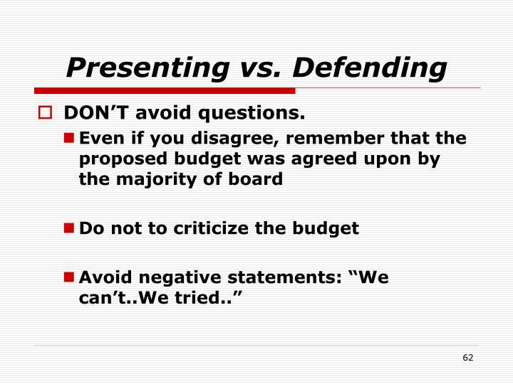 Presenting vs. Defending