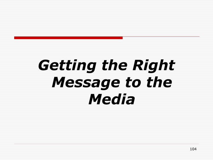 Getting the Right Message to the Media
