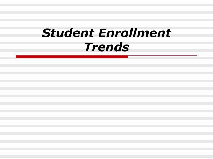 Student Enrollment Trends