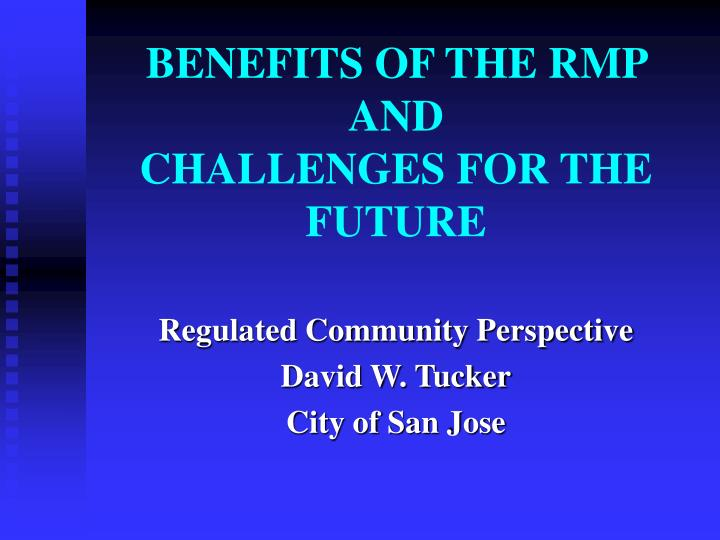 Benefits of the rmp and challenges for the future