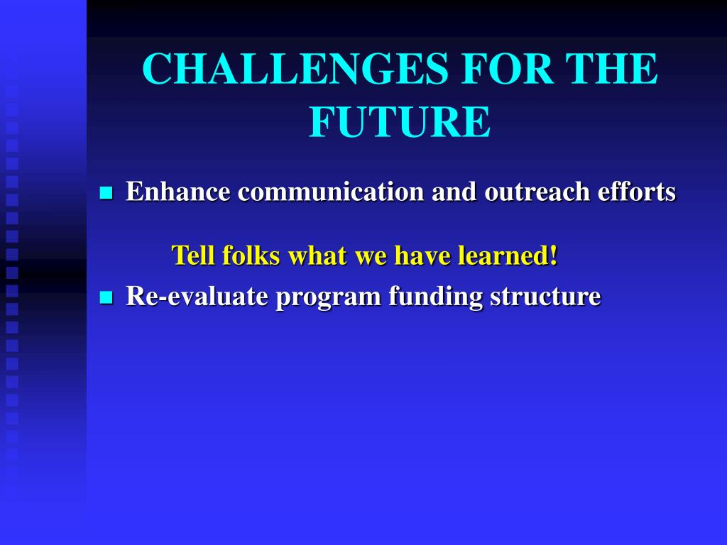 CHALLENGES FOR THE FUTURE