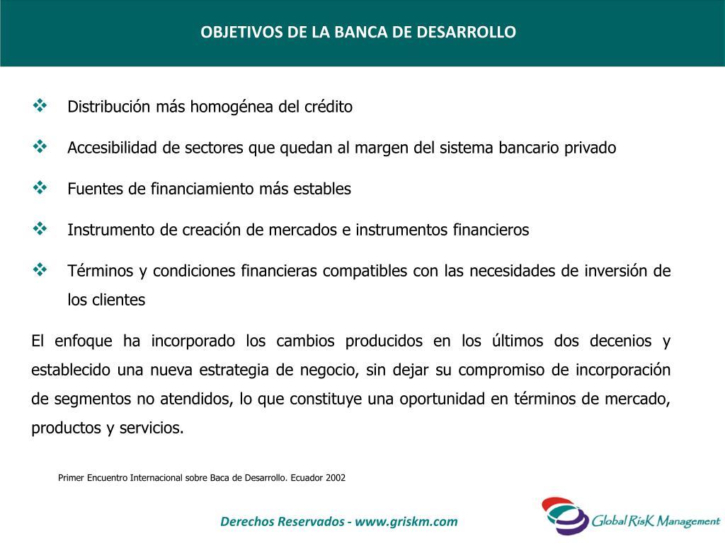 OBJETIVOS DE LA BANCA DE DESARROLLO