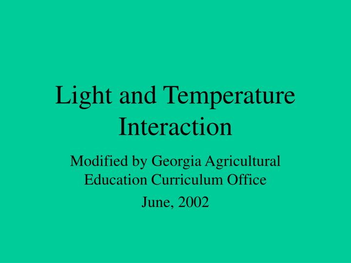 Light and temperature interaction