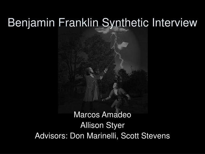 benjamin franklin synthetic interview n.