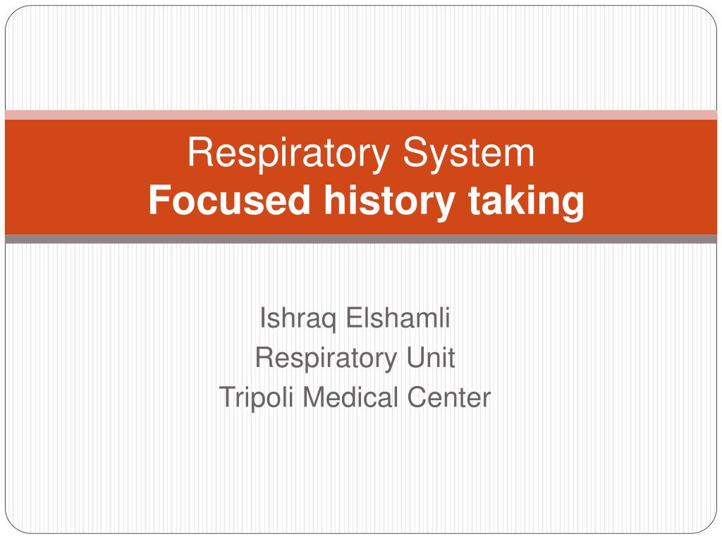 respiratory system focused history taking l.