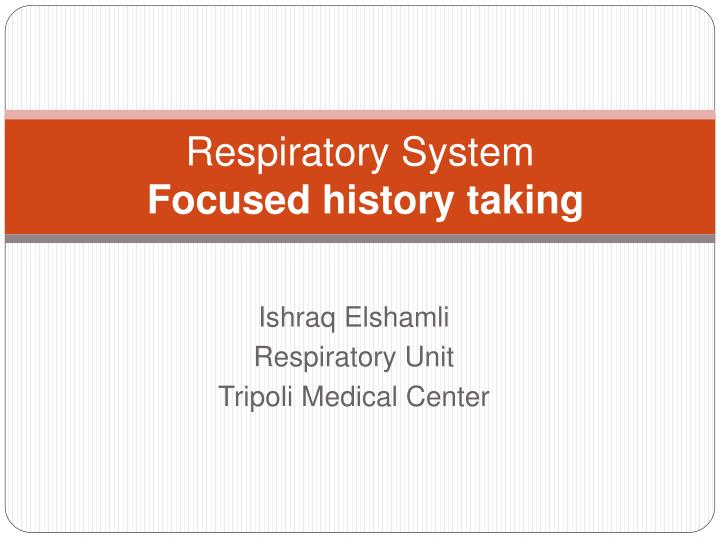 respiratory system focused history taking n.